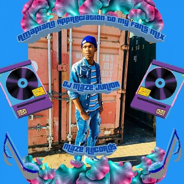 Dj Maze Junior - Amapiano Appreciation To My Fans Mix.mp3